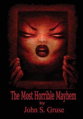 The Most Horrible Mayhem