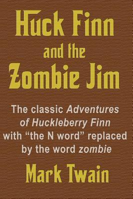 Huck Finn and the Zombie Jim