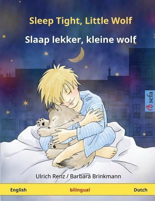 Sleep Tight, Little Wolf – Slaap lekker, kleine wolf. Bilingual children's book (English – Dutch)