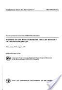 Papers Presented at the FAO/UNEP/WHO/IOC/IAEA Meeting on the Biogeochemical Cycle of Mercury in the Mediterranean, Siena, Italy, 27-31 August 1984