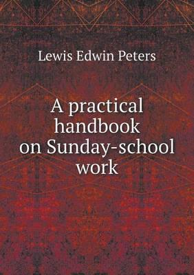 A Practical Handbook on Sunday-School Work