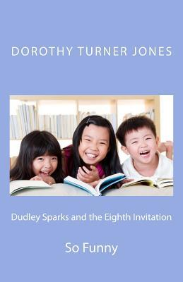 Dudley Sparks and the Eighth Invitation