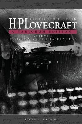 Collected Fiction Volume 4 (Revisions and Collaborations)