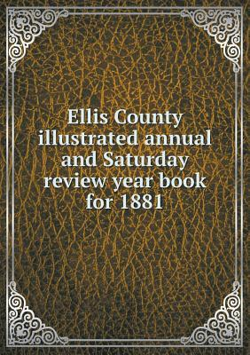 Ellis County Illustrated Annual and Saturday Review Year Book for 1881
