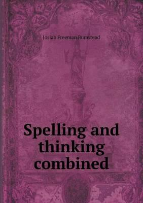 Spelling and Thinking Combined
