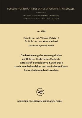 Die Bestimmung Des Wassergehaltes Mit Hilfe Der Karl-fischer-methode in Harnstoff-formaldehyd-kunstharzen Sowie in Unbehandelten Und in Mit Diesen Kunstharzen Behandelten Geweben