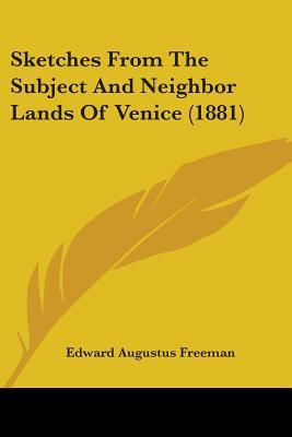 Sketches from the Subject and Neighbor Lands of Venice