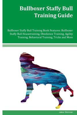 Bullboxer Staffy Bull Training Guide