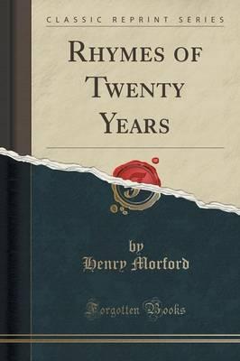 Rhymes of Twenty Years (Classic Reprint)