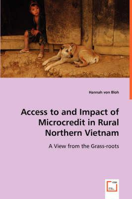 Access to and Impact of Microcredit in Rural Northern Vietnam