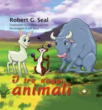 I tre saggi animali. Ediz. a caratteri grandi