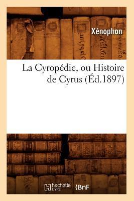 La Cyropedie, Ou His...