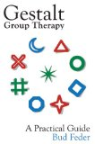 Gestalt Group Therapy, A Practical Guide