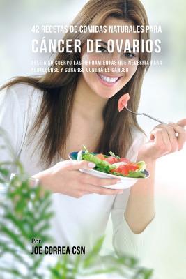 42 Recetas de Comidas Naturales Para Cancer de Ovarios