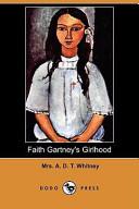 Faith Gartney's Girlhood (Dodo Press)