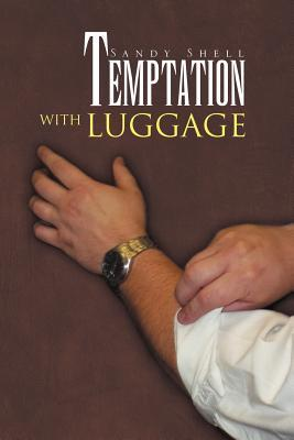 Temptation With Luggage