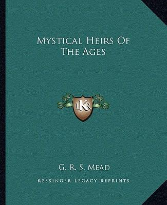 Mystical Heirs of the Ages
