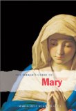 The Seeker's Guide to Mary