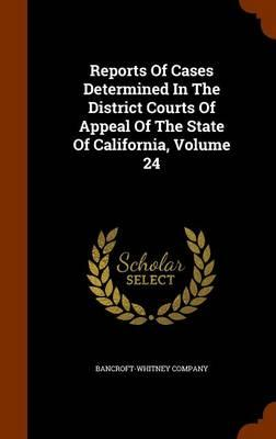 Reports of Cases Determined in the District Courts of Appeal of the State of California, Volume 24