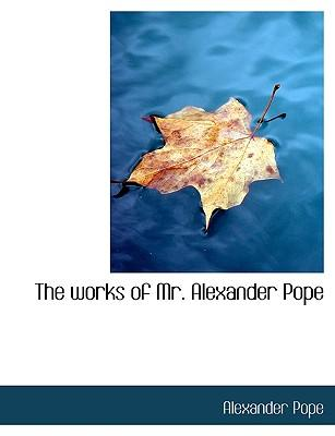 The works of Mr. Alexander Pope