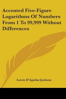 Accented Five-figure Logarithms of Numbers from 1 to 99,999 Without Differences