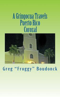 A Gringocua Travels Puerto Rico Corozal
