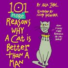 101 More Reasons Why a Cat Is Better Than a Man