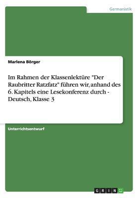 """Im Rahmen der Klassenlektüre """"Der Raubritter Ratzfatz"""" führen wir, anhand des 6. Kapitels eine Lesekonferenz durch - Deutsch, Klasse 3"""