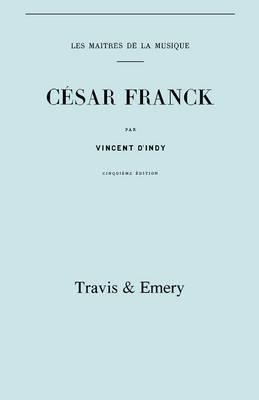 César Franck, cinquième édition. (Facsimile 1910). (Cesar Franck)