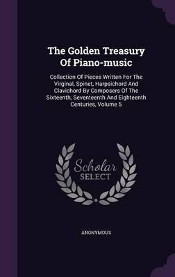 The Golden Treasury of Piano-Music