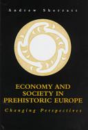 Economy and Society in Prehistoric Europe