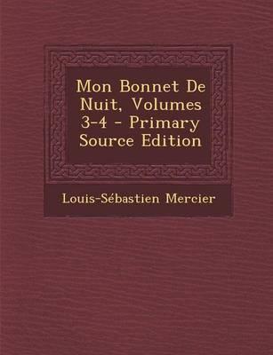 Mon Bonnet de Nuit, Volumes 3-4