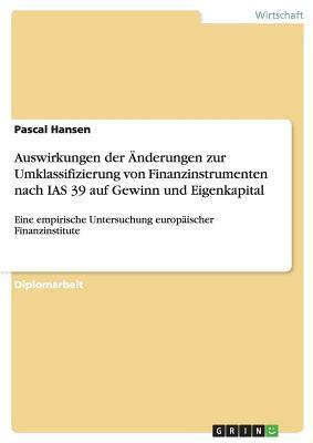 Auswirkungen der Änderungen zur Umklassifizierung von Finanzinstrumenten nach IAS 39 auf Gewinn und Eigenkapital