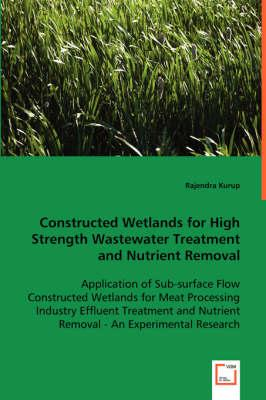 Constructed Wetlands for High Strength Wastewater Treatment and Nutrient Removal