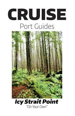 Cruise Port Guides Icy Strait Point