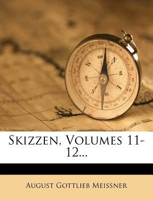 Skizzen, Volumes 11-12...