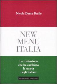 New menu Italia. La rivoluzione che ha cambiato la tavola degli italiani
