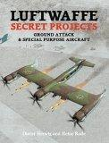 Luftwaffe Secret Projects, Volume 3