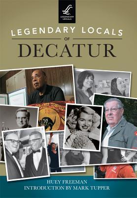 Legendary Locals of Decatur Illinois