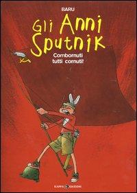 Gli Anni Sputnik - Combornuti tutti cornuti!