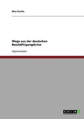 Wege aus der deutschen Beschäftigungskrise
