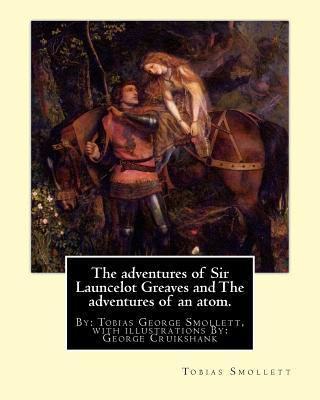 The Adventures of Sir Launcelot Greaves and the Adventures of an Atom.