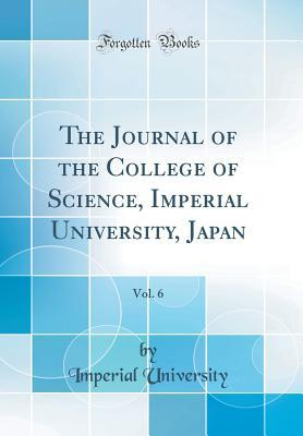 The Journal of the College of Science, Imperial University, Japan, Vol. 6 (Classic Reprint)