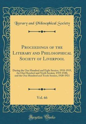Proceedings of the Literary and Philosophical Society of Liverpool, Vol. 66