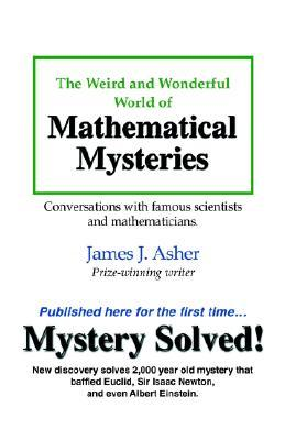 Weird And Wonderful World of Mathematical Mysteries