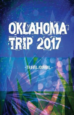 Oklahoma Trip 2017 Travel Journal