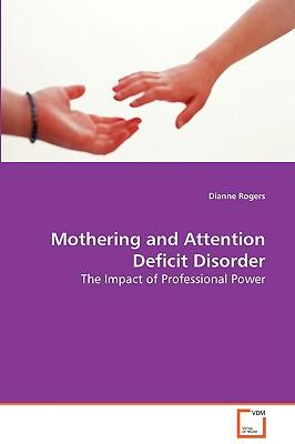Mothering and Attention Deficit Disorder
