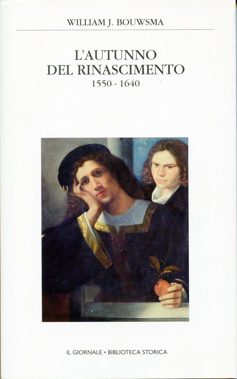 L'autunno del Rinascimento 1550-1640