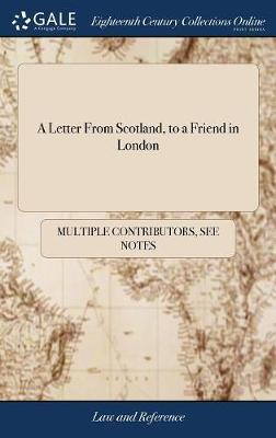A Letter from Scotland, to a Friend in London
