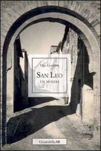 San Leo. Un mondo